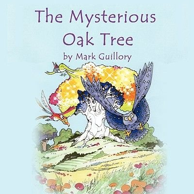 The Mysterious Oak Tree (Paperback): Mark B. Guillory