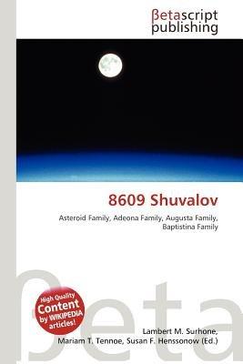 8609 Shuvalov (Paperback): Lambert M. Surhone, Mariam T. Tennoe, Susan F. Henssonow