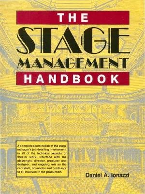The Stage Management Handbook (Paperback): Daniel A. Ionazzi