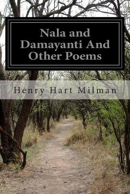 Nala and Damayanti and Other Poems (Paperback): Henry Hart Milman