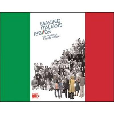 Making the Italians - 150 Years of National History (Paperback): Walter Barberis, Giovanni De Luna