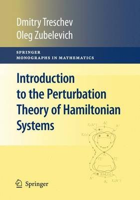 Introduction to the Perturbation Theory of Hamiltonian Systems (Paperback, 2010 ed.): Dmitry Treschev, Oleg Zubelevich