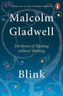Blink - The Power of Thinking Without Thinking (OHP transparencies): Malcolm Gladwell