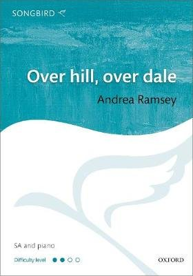 Over hill, over dale (Sheet music, Vocal score): Andrea Ramsey