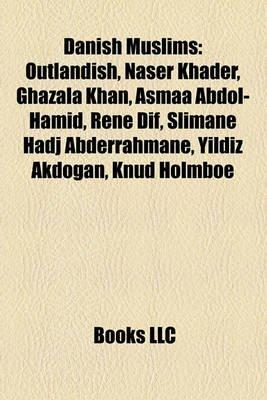 Danish Muslims - Outlandish, Naser Khader, Ghazala Khan, Asmaa Abdol-Hamid, Rene Dif, Slimane Hadj Abderrahmane, Yildiz...