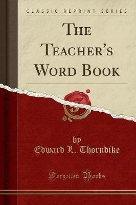 The Teacher's Word Book (Classic Reprint) (Paperback): Edward L. Thorndike