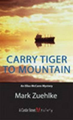 Carry Tiger to Mountain - An Elias McCann Mystery (Electronic book text): Mark Zuehlke