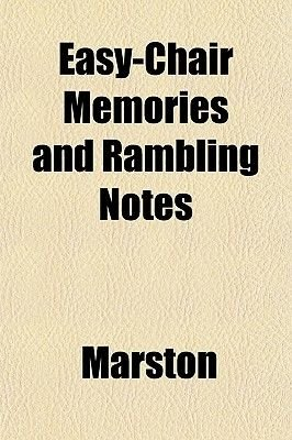Easy-Chair Memories and Rambling Notes (Paperback): Marston