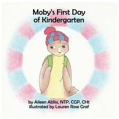 Moby's First Day of Kindergarten (Paperback): Aileen Abliss