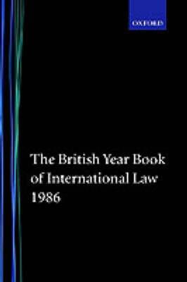 The British Year Book of International Law 1986 (Hardcover): Ian Brownlie, D.W. Bowett