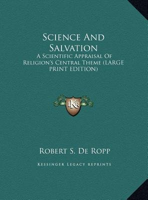 Science and Salvation - A Scientific Appraisal of Religion's Central Theme (Large Print Edition) (Large print, Hardcover,...