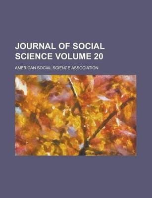 Journal of Social Science Volume 20 (Paperback): American Social Science Association