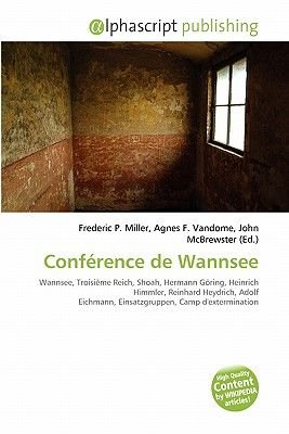 Conference de Wannsee (French, Paperback): Frederic P. Miller, Agnes F. Vandome, John McBrewster