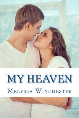 My Heaven - Holding on to Heaven (Paperback): Melyssa Winchester