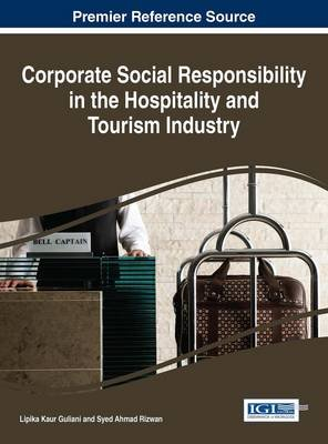 Corporate Social Responsibility in the Hospitality and Tourism Industry (Electronic book text): Lipika Kaur Guliani, Syed Ahmad...