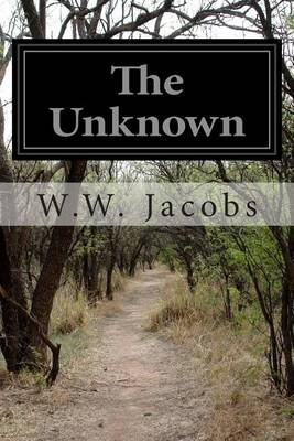 The Unknown (Paperback): W. W. Jacobs