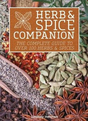 Herb & Spice Companion - The Complete Guide to Over 100 Herbs & Spices (Paperback): Lindsay Herman