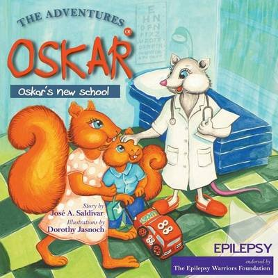 The Adventures of Oskar - Oskar's New School (Paperback): Jose A. Saldivar