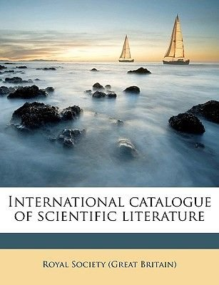 International Catalogue of Scientific Literature Volume 12, 1915 (Paperback): Great Britain Royal Historical Society, Royal...
