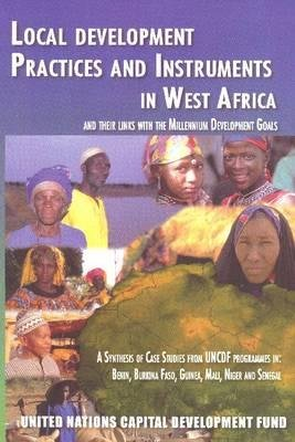 Local Development Practices and Instruments in West Africa and Their Links with the Millennium Development Goals - A Synthesis...