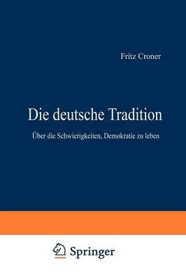Die Deutsche Tradition (German, Paperback, Softcover Reprint of the Origi ed.): Fritz Croner