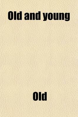 Old and Young (Paperback): Old