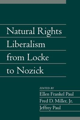 Natural Rights Liberalism from Locke to Nozick: Volume 22, Part 1, v. 22 (Paperback): Ellen Frankel Paul, Fred D. Miller,...