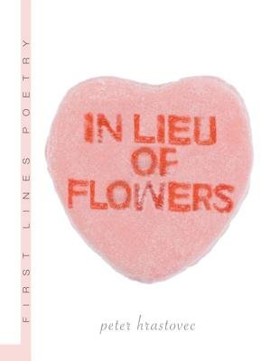 In Lieu of Flowers (Paperback): Peter Hrastovec