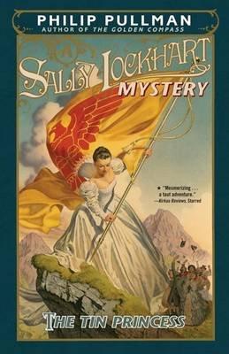 The Tin Princess: A Sally Lockhart Mystery (Paperback): Philip Pullman