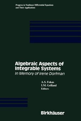 Algebraic Aspects of Integrable Systems - In Memory of Irene Dorfman (Paperback, Softcover reprint of the original 1st ed....