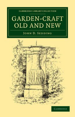 Garden-Craft Old and New (Paperback): John D. Sedding