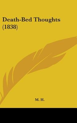 Death-Bed Thoughts (1838) (Hardcover): Hmh, Mh