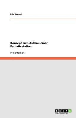 Konzept Zum Aufbau Einer Palliativstation (German, Paperback): Eric Hempel