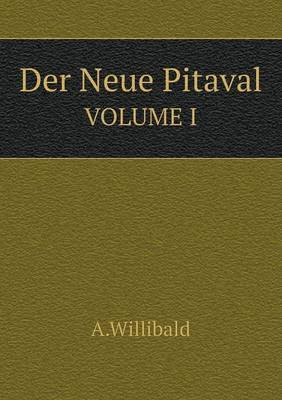 Der Neue Pitaval Volume I (German, Paperback): A Willibald