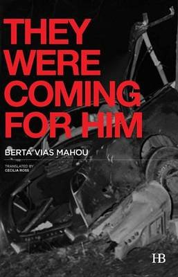 They Were Coming for Him (Electronic book text): Berta Vias Mahou