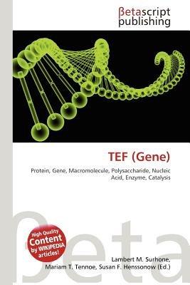 Tef (Gene) (Paperback): Lambert M. Surhone, Mariam T. Tennoe, Susan F. Henssonow