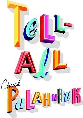 Tell-All (Hardcover, New): Chuck Palahniuk