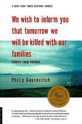 We Wish to Inform You That Tomorrow We Will Be Killed with Our Families - Stories from Rwanda (Hardcover): Philip Gourevitch