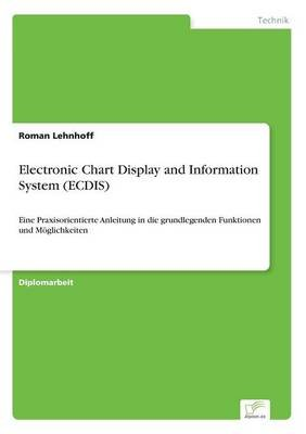 Electronic Chart Display and Information System (Ecdis) (German, Paperback): Roman Lehnhoff