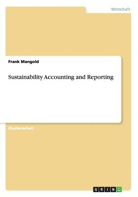 Sustainability Accounting and Reporting (German, Paperback): Frank Mangold
