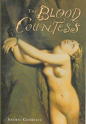 The Blood Countess (Hardcover): Andrei Codrescu
