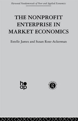 The Non-profit Enterprise in Market Economics (Electronic book text): E James, Susan Rose-Ackerman