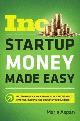 Startup Money Made Easy (Paperback): Maria Aspan