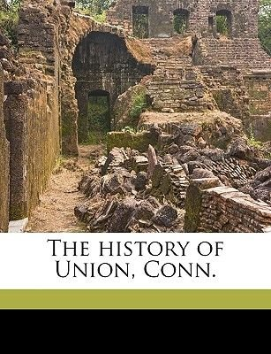 The History of Union, Conn. (Paperback): Charles Hammond