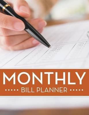 Monthly Bill Planner (Paperback): Speedy Publishing LLC