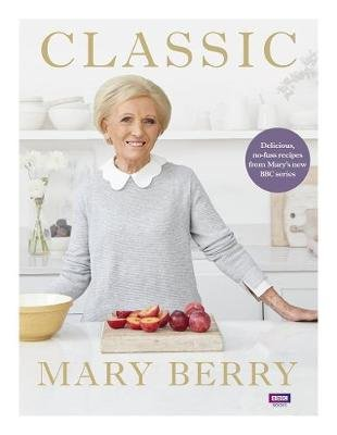 Classic (Hardcover, BBC TV Series Tie-In Edition): Mary Berry