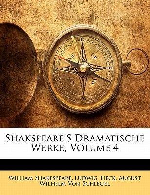 Shakspeare's Dramatische Werke, Vierter Theil (English, German, Paperback): William Shakespeare