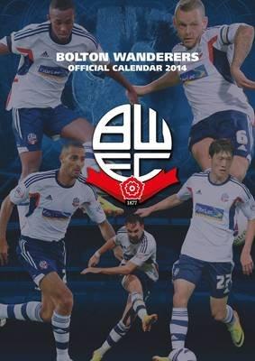 Official Bolton Wanderers 2014 Calendar (Calendar):