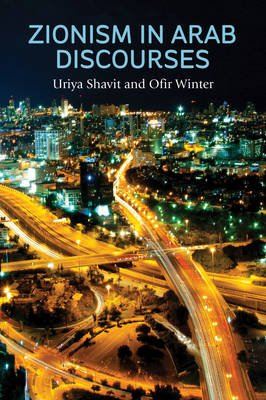 Zionism in Arab Discourses (Paperback): Uriya Shavit, Ofir Winter