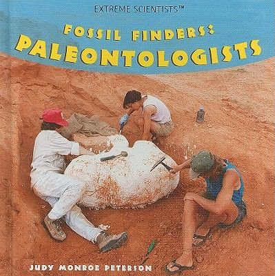 Fossil Finders - Paleontologists (Hardcover): Judy Monroe Peterson